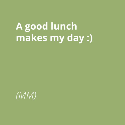 a good lunch makes my day