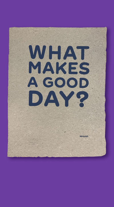 what makes a good day ? print